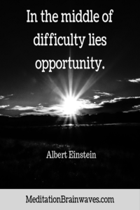 Albert Einstein In the middle of difficulty lies opportunity