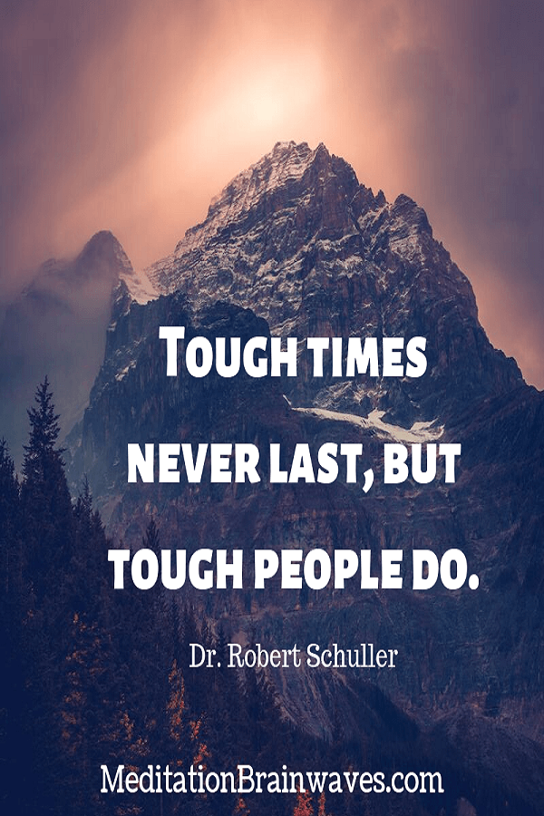 Dr. Robert Schuller tough times never last but tough people do