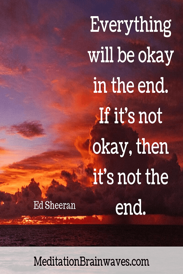 Ed Sheeran everything will be ok in the end