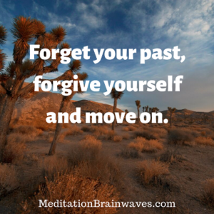 Forget your past, forgive yourself and move on.