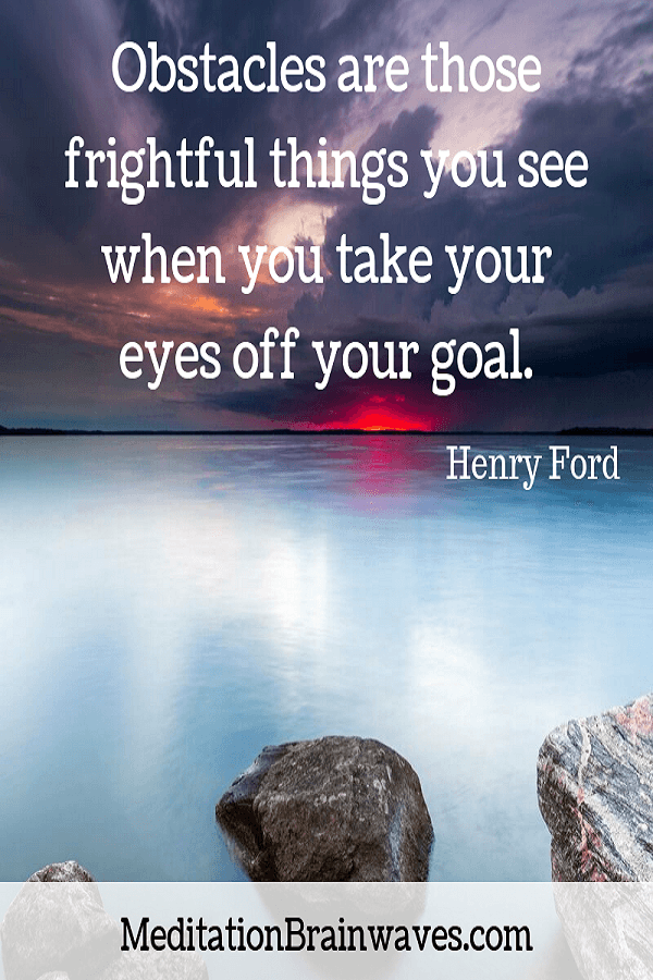 Henry Ford obstacles are those frightful things you see