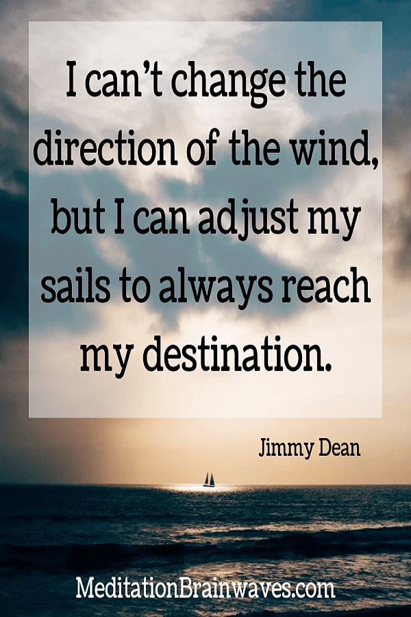 Jimmy Dean Quotes I cannot change the direction of the wind
