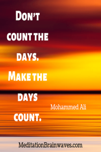 Mohammed Ali dont count the days make the days count