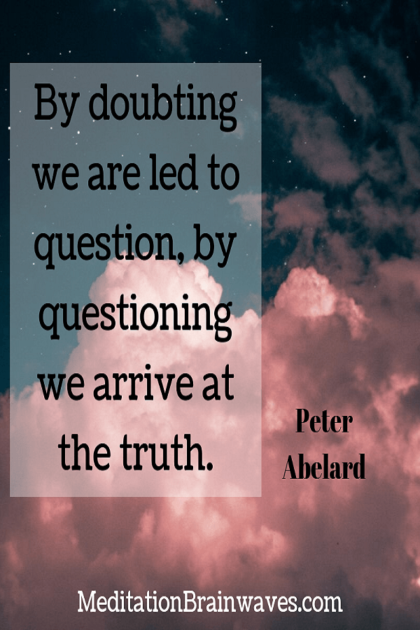 Peter Abelard By doubting we are led to question