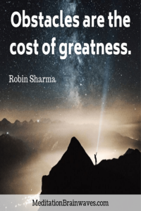 Robin Sharma obstacles are the cost of greatness