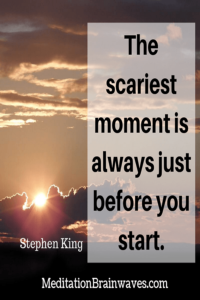 Stephen King the scariest moment is always just before you start