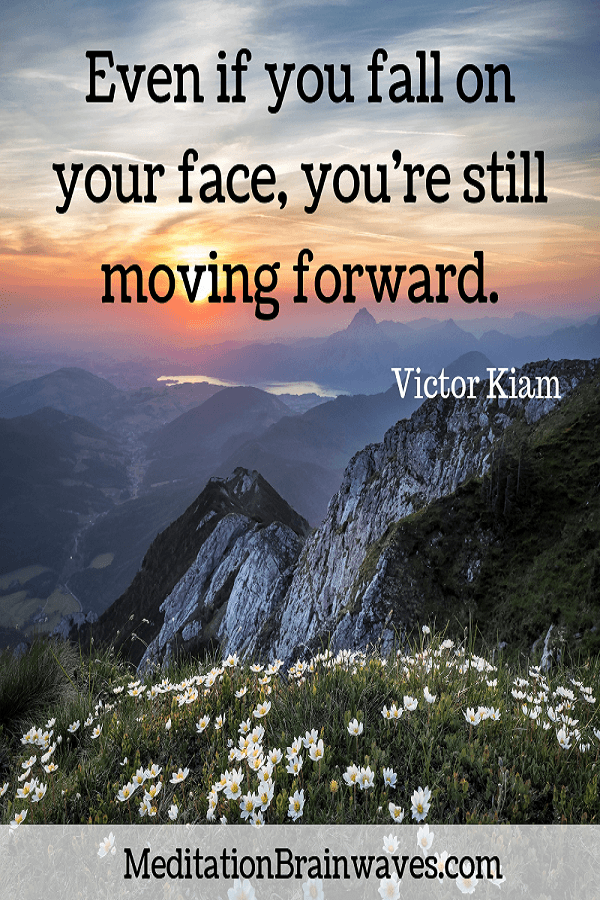 Victor Kiam even if you fall on your face you're still moving forward