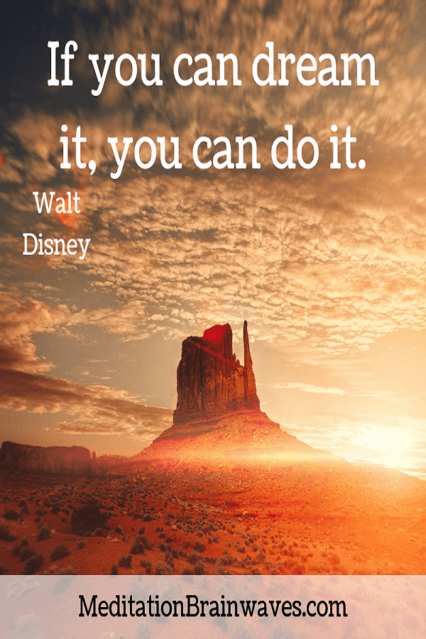 Walt Disney If you can dream it you can do it