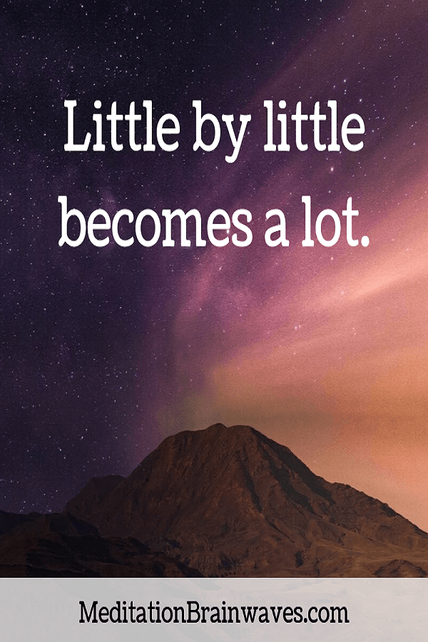 little by little becomes a lot