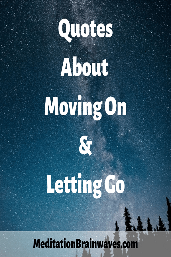 Quotes About Moving On & Letting Go