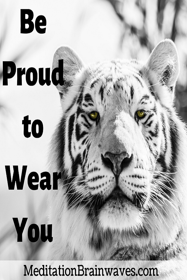 Be Proud to Wear You