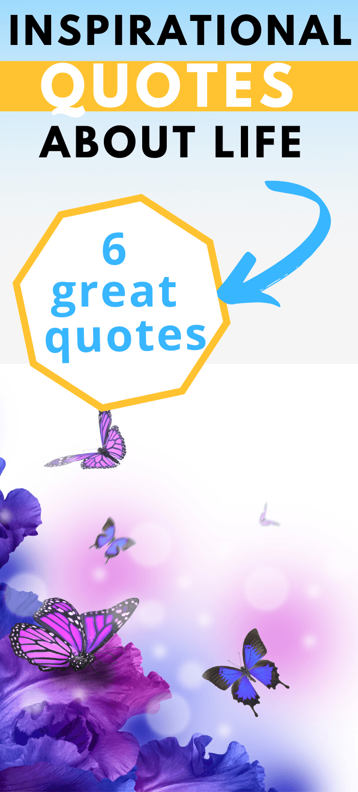 6 inspirational quotes about life