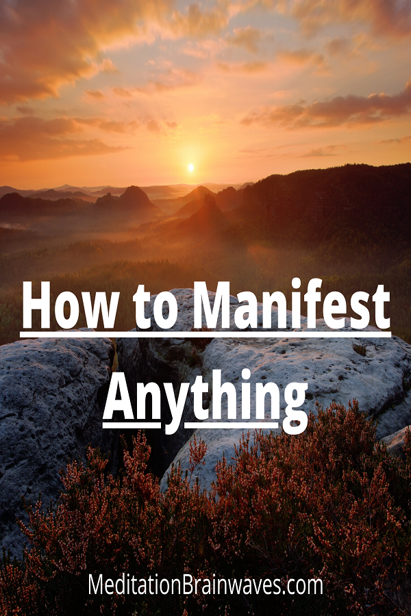how to manifest anything
