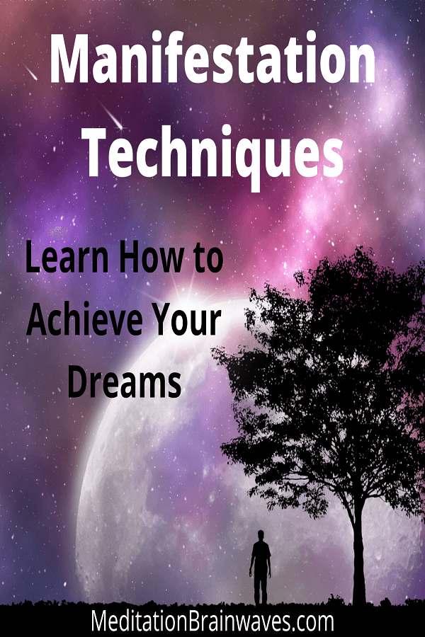 manifestation techniques learn how to achieve your dreams