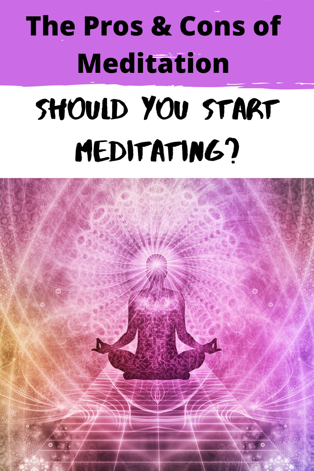 The Pros & Cons of Meditation