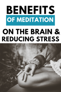 benefits of meditation on brain and reducing stress