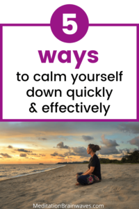 calm yourself down quickly and effectively tips
