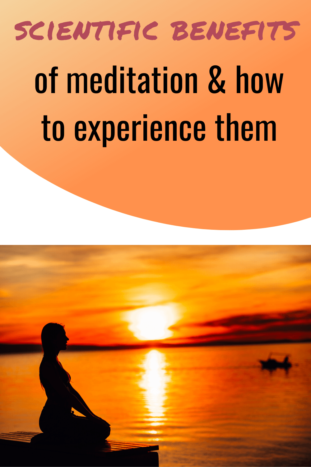 meditation scientific benefits experience them