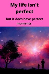 my life is not perfect