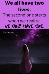 we all have two lives confucius