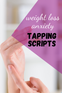 weight loss anxiety tapping scripts